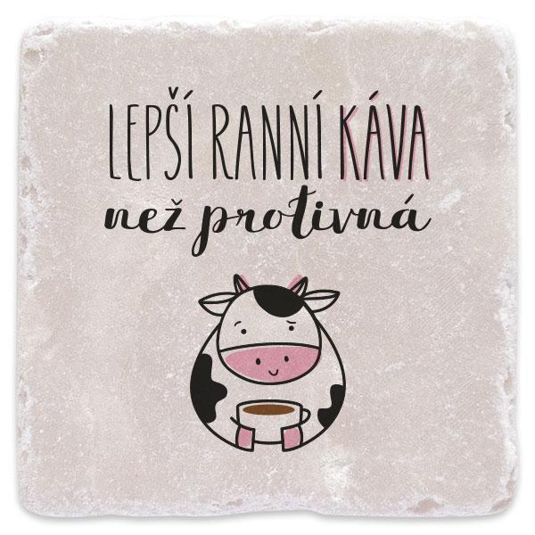Lepší ranní káva než protivná kráva